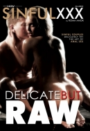 SINFUL XXX - Delicate But Raw