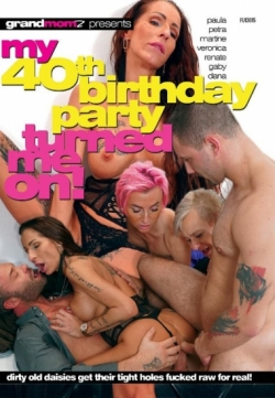 My 40th Birthday Party Turned me on!