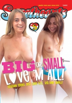Big or Small Love'm All